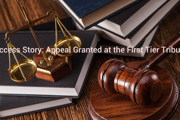 Success Story: Appeal Granted at the First Tier Tribunal