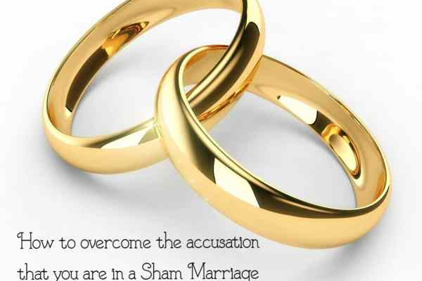 How to overcome the accusation of a Sham Marriage