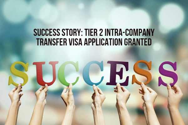 Success Story: Tier 2 Intra-Company Transfer visa application granted