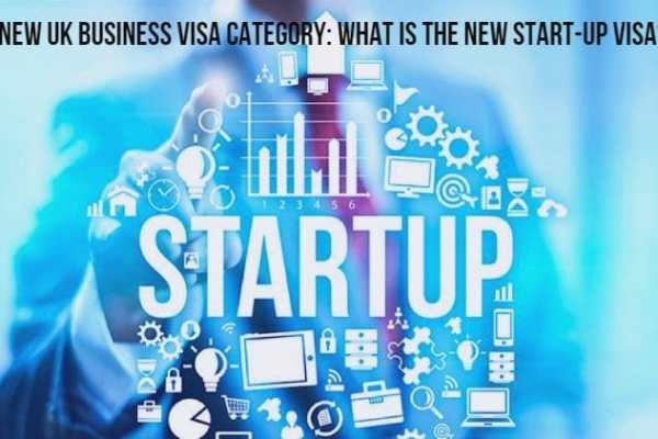 New UK Business Visa Category: What is the new Tier 1 Start Up Visa?