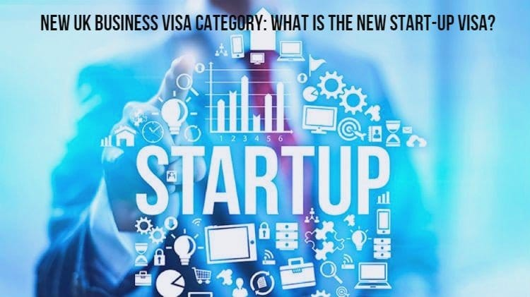New UK Business Visa Category: What is the new Start-Up Visa?