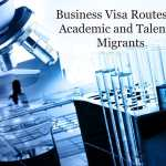 Business Visa Routes for Academic and Talented Migrants
