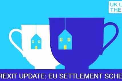 Brexit Update: EU Settlement Scheme Developments