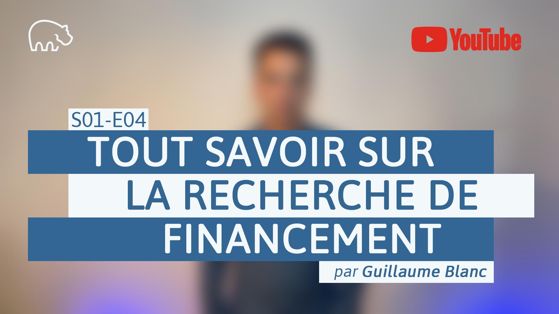 Bannière illustration - ImmoPotamTV - YouTube - Guillaume Blanc - S01-E04 - Tout savoir sur la recherche de financement