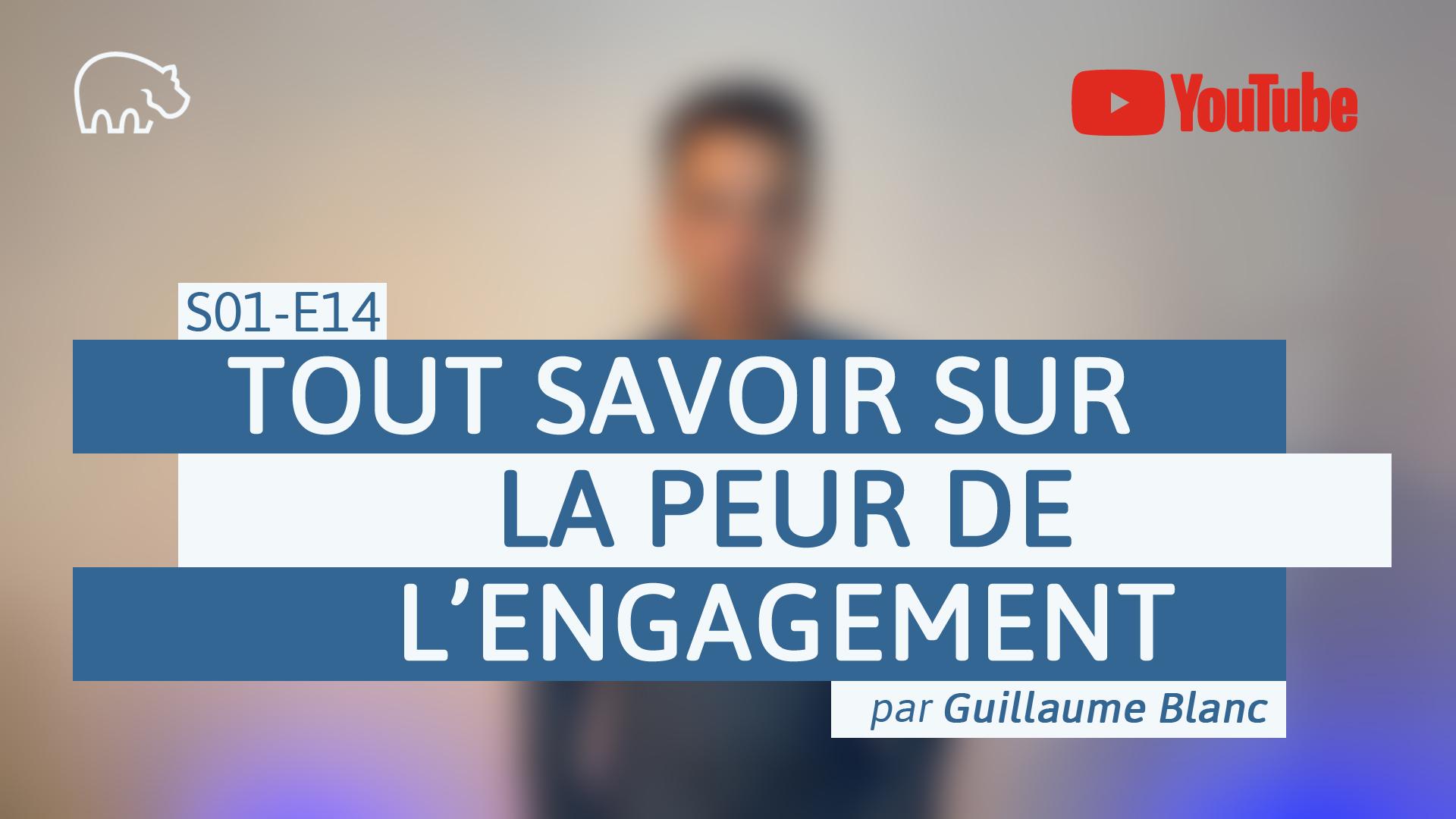 Bannière illustration - ImmoPotamTV - YouTube - Guillaume Blanc - S01-E14 - Tout savoir sur la peur de l'engagement