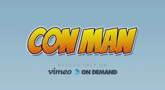Con Man exclusively on Vimeo on Demand