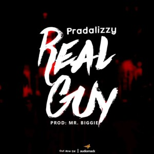 Mp3 Download: pradalizzy – Real Guy