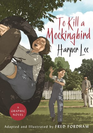 To Kill a Mockingbird The Graphic Novel