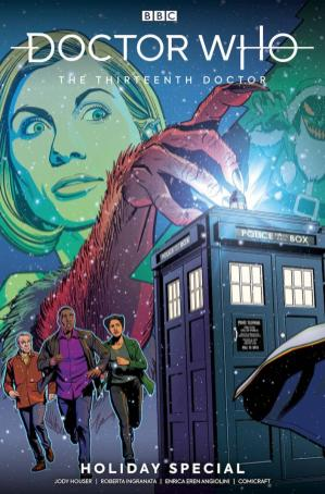 LCSD 2019 DOCTOR WHO 13TH HOLIDAY SPECIAL #2TITAN COMICS(W) Jody Houser (A) Roberta Ingranata, Enrica Eren Angiolini2ND PART OF A CONNECTING COVERThis issue will be released a few weeks after Local Comic Shop Day®.This year we're bringing the fans a Doctor Who Christmas Special... in comic form! Can the Doctor save Christmas? Is Santa a myth, a man, or a Time Lord? Are chimneys bigger on the inside?! Two-part festive fun from Jody Houser (Stranger Things, Spider-Man: Renew Your Vows).