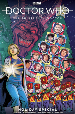 SPECIAL #1TITAN COMICS(W) Jody Houser (A) Roberta Ingranata, Enrica Eren Angiolini1ST PART OF A CONNECTING COVERThis year we're bringing the fans a Doctor Who Christmas Special... in comic form! Can the Doctor save Christmas? Is Santa a myth, a man, or a Time Lord? Are chimneys bigger on the inside?! Two-part festive fun from Jody Houser (Stranger Things, Spider-Man: Renew Your Vows).