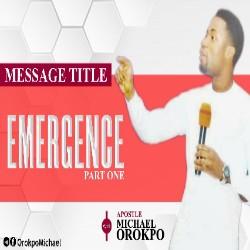 Download Sermon: EMERGENCE | Apostle MIke Orokpo