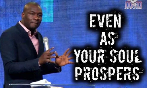 Download Sermon: EVEN AS YOUR SOUL PROSPERS – ExcelConference 2020   Apostle Joshua Selman