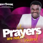 Download Sermon: WHY ARE PRAYERS NOT ANSWERED | Apostle Ezekiel Adenipekun