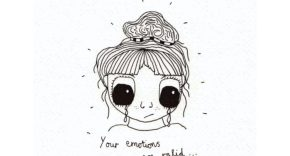 A sketch of a girl crying with the caption 'your emotions are valid'