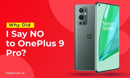 Why did I Say NO to OnePlus 9 Pro?