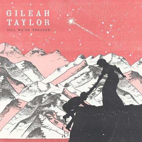 "gileah taylor, ""till we're through"""