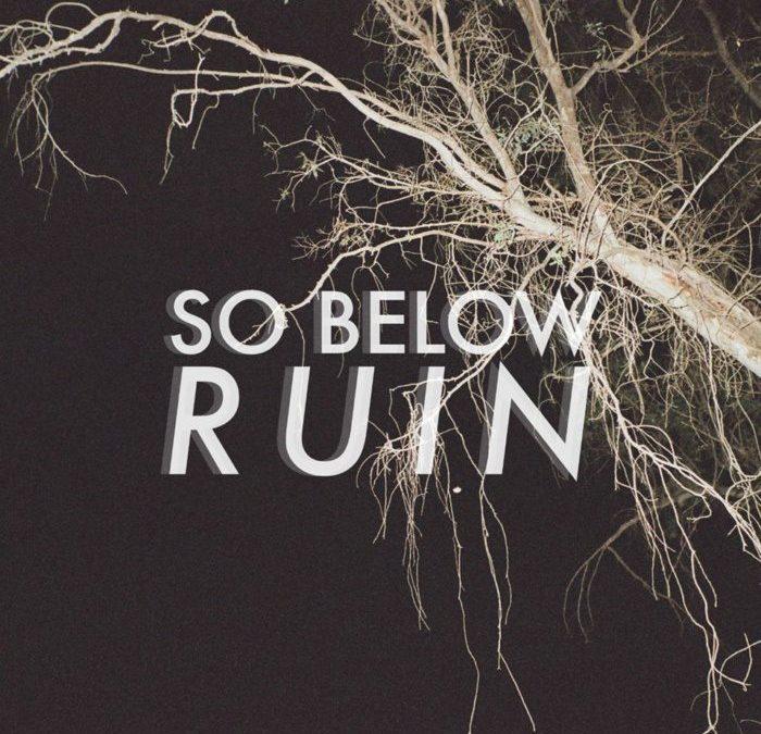"so below, ""ruin"" {video}"
