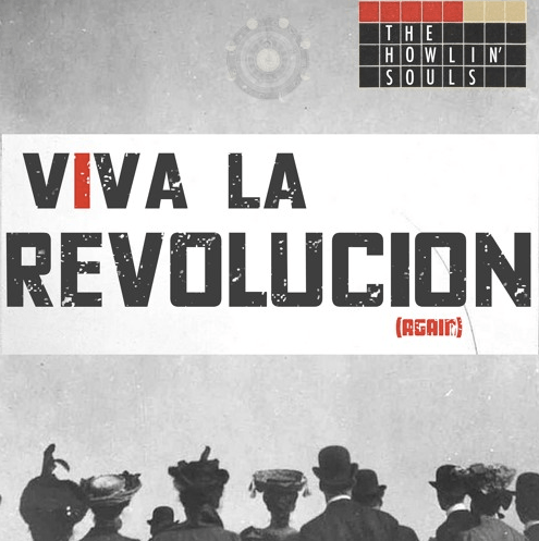 "the howlin' souls, ""viva la revolucion (again)"""