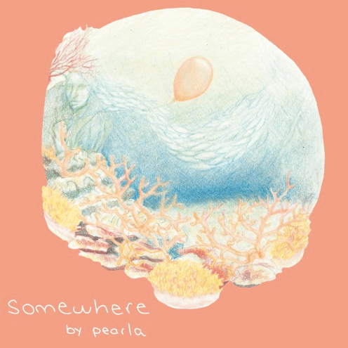 "pearla, ""somewhere"""