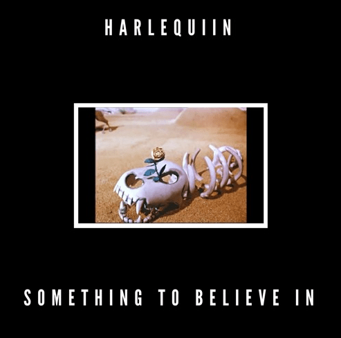 harlequiin, something to believe in