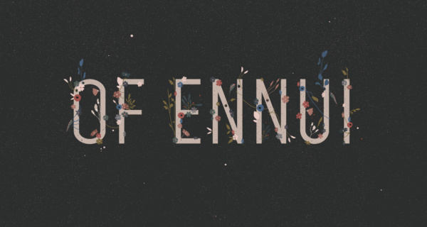 of ennui, tone poems
