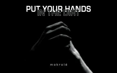 "mokroïé, ""put your hands in the dirt"""