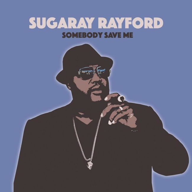 sugaray rayford, somebody save me
