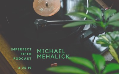 a conversation with michael mehalick