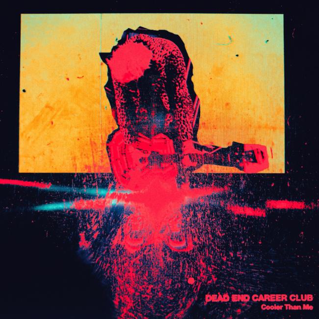 "dead end career club, ""cooler than me"""