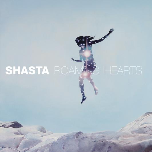 """shasta, """"roaming hearts"""""""