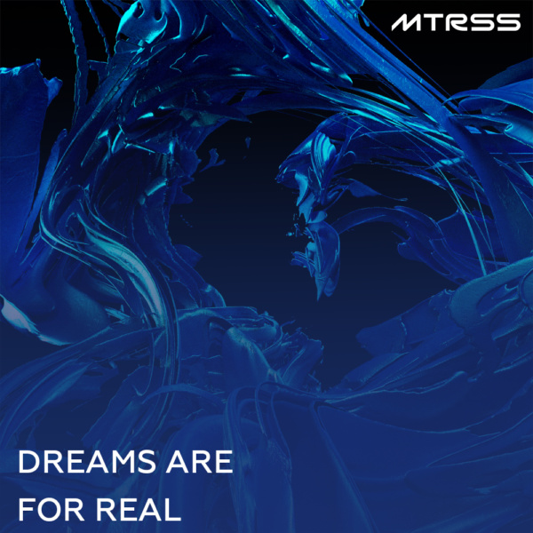 mtrss | dreams are for real