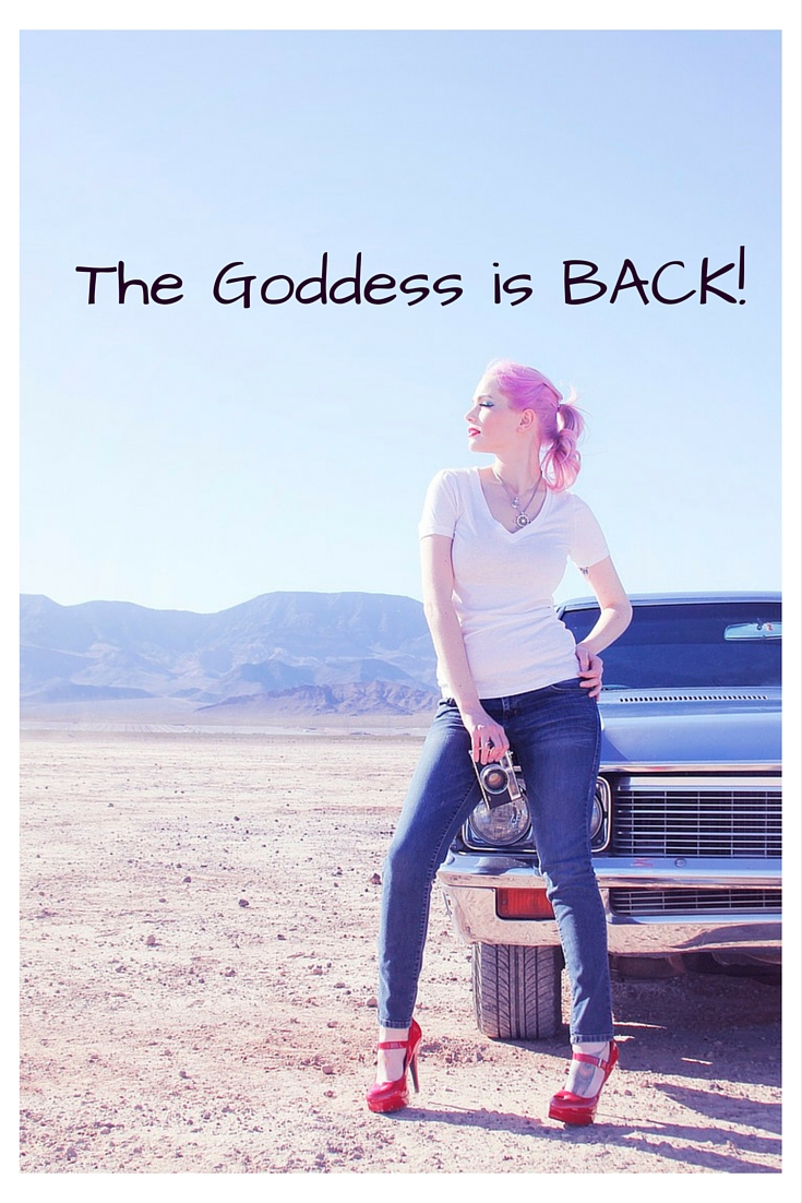 The Goddess is BACK!