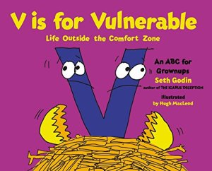 Book Cover: V Is for Vulnerable: Life Outside the Comfort Zone by Seth Godin