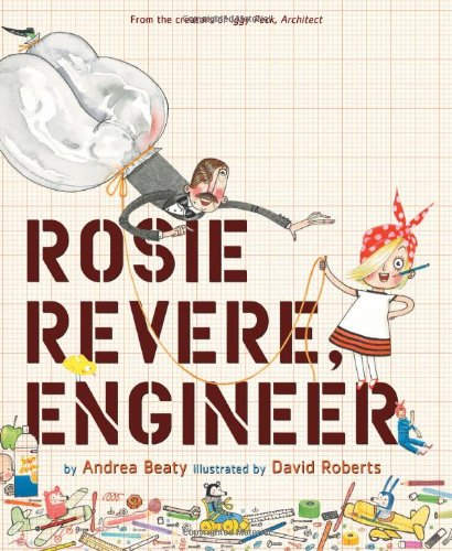 Rosie Revere, Engineer, a Children's Book with a Beautiful Message on Perseverance and Failure