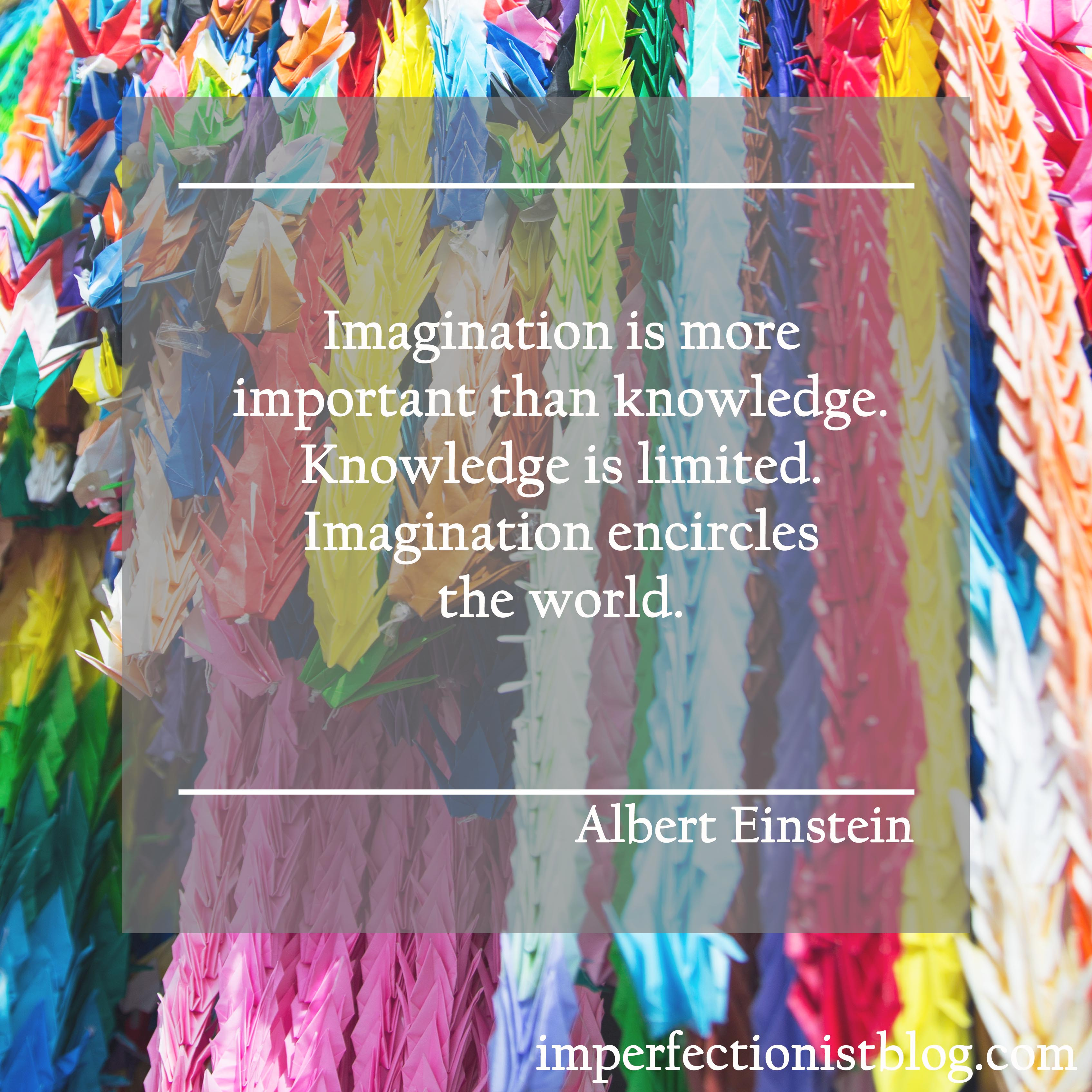 Einstein Quotes Imagination Is More Important Than Knowledge: Imagination Over Knowledge