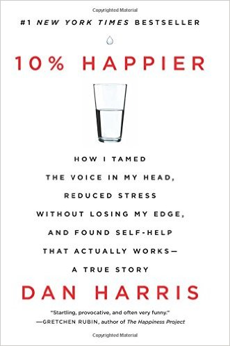 Book Cover: 10% Happier by Dan Harris