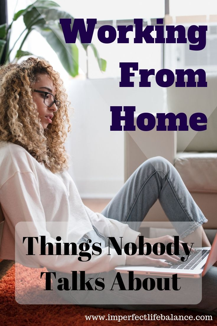 Working from Home - Things Nobody Talks About