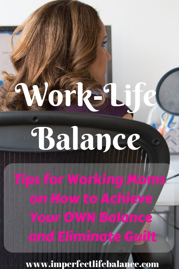 Work-Life Balance: Tips for Working Moms