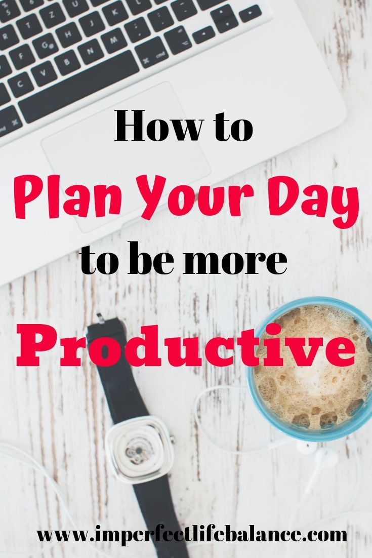 How to Plan Your Day to be More Productive