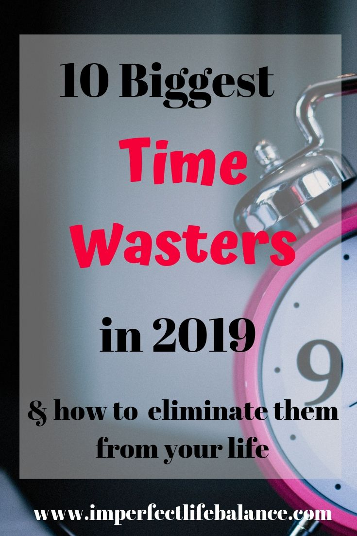 10 Biggest Time Wasters in 2019