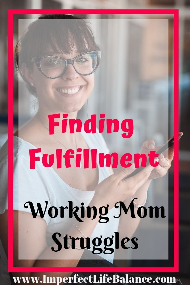 Finding Fulfillment as Working Moms