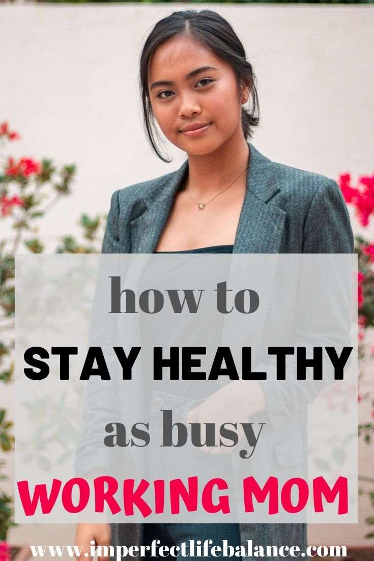 How to Stay Healthy as Busy Working Mom
