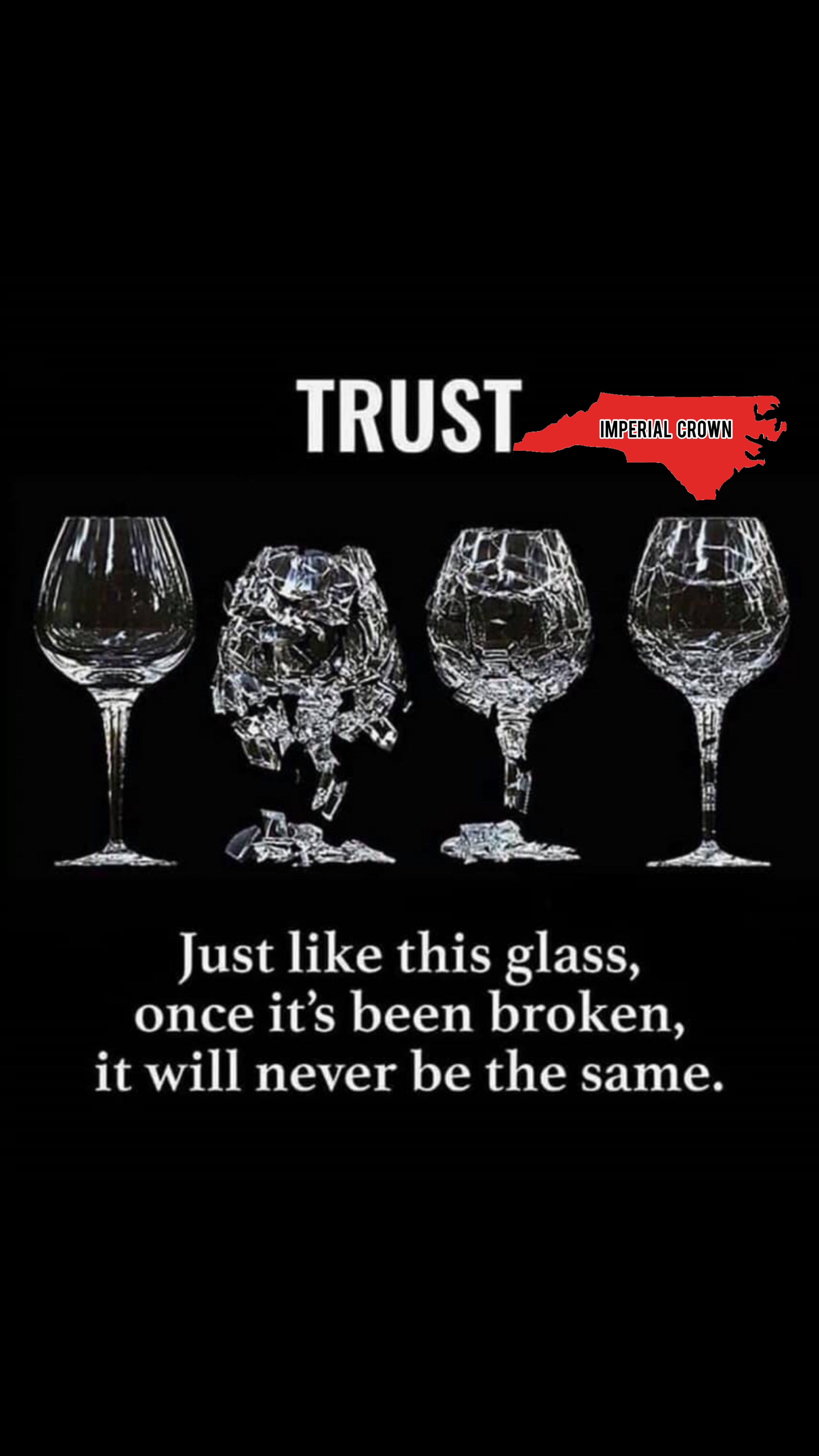 Trust! Just like this glass, once It's been broken…