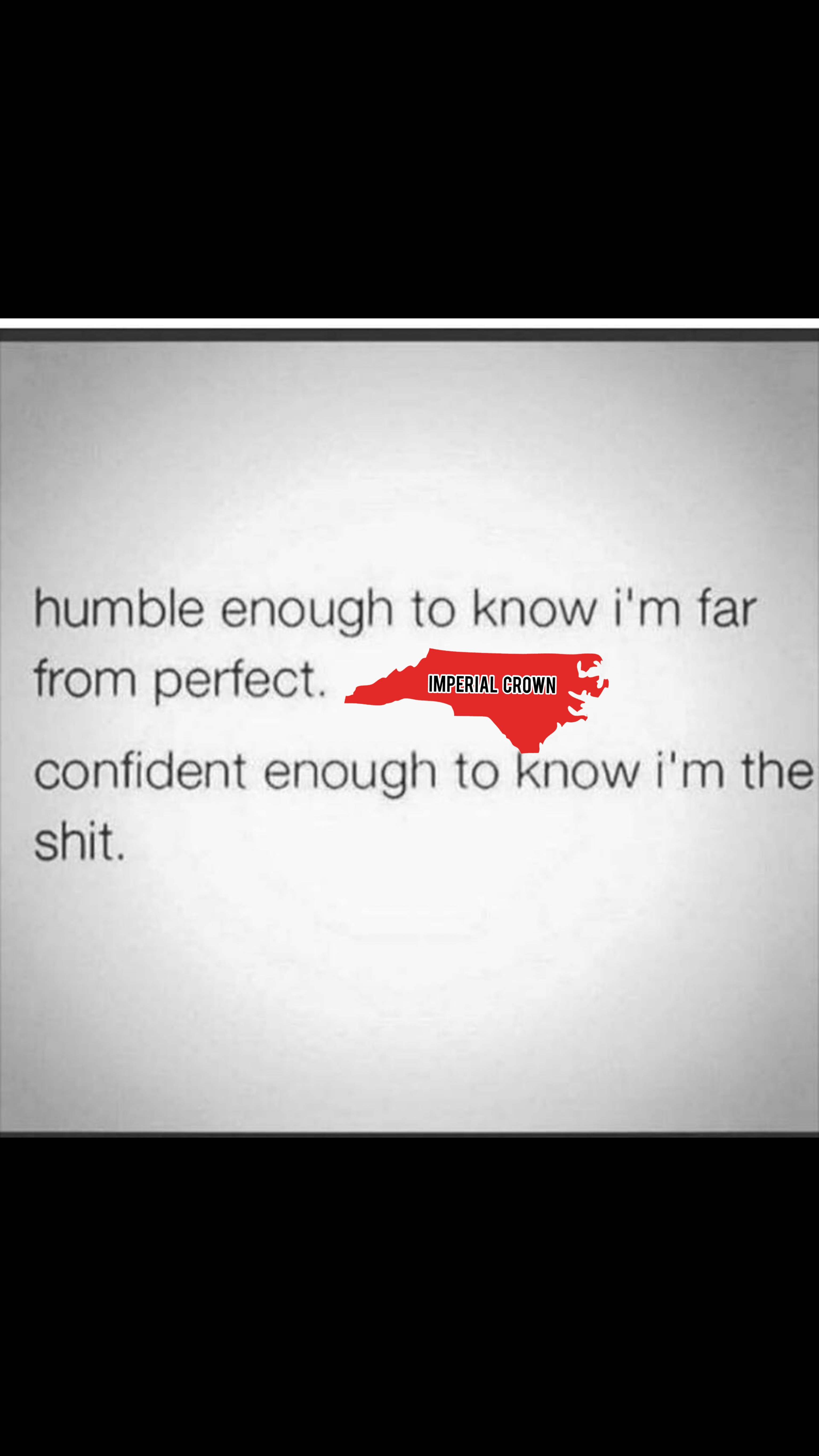 Humble enough to know I'm far from perfect……