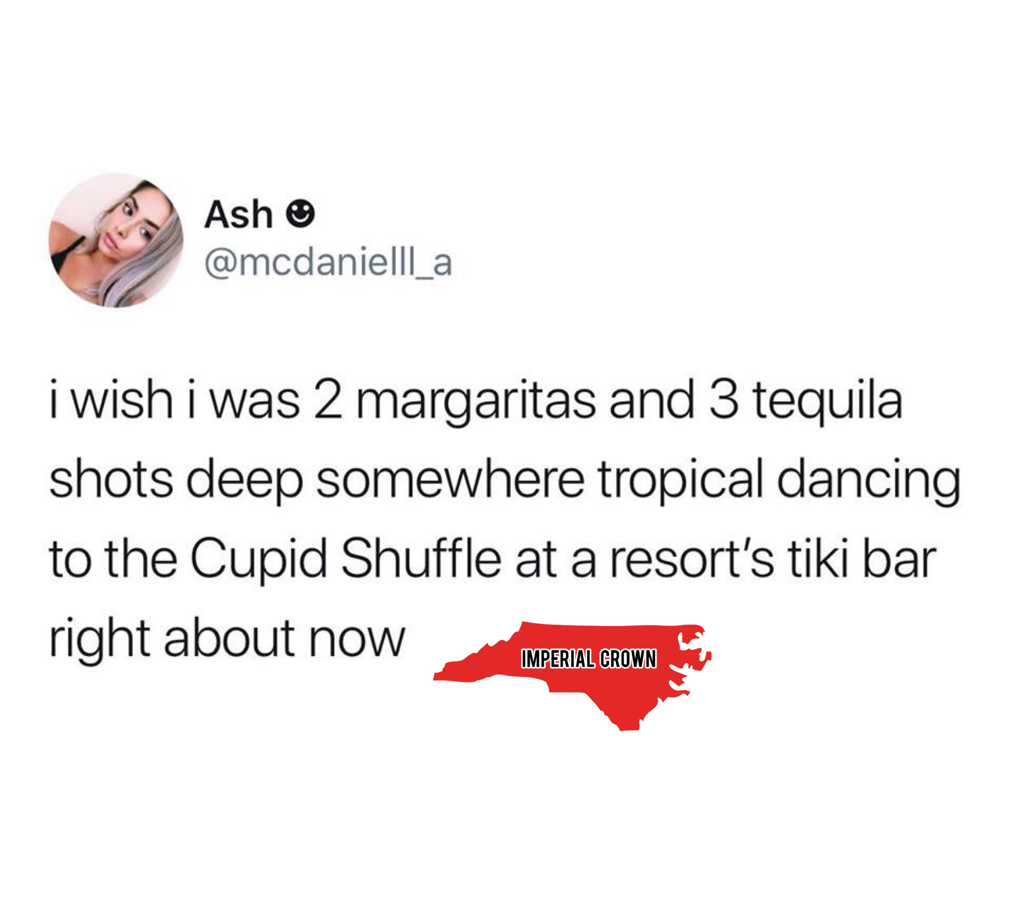 I wish I was 2 margaritas and 3 tequila shots deep somewhere tropical dancing…..