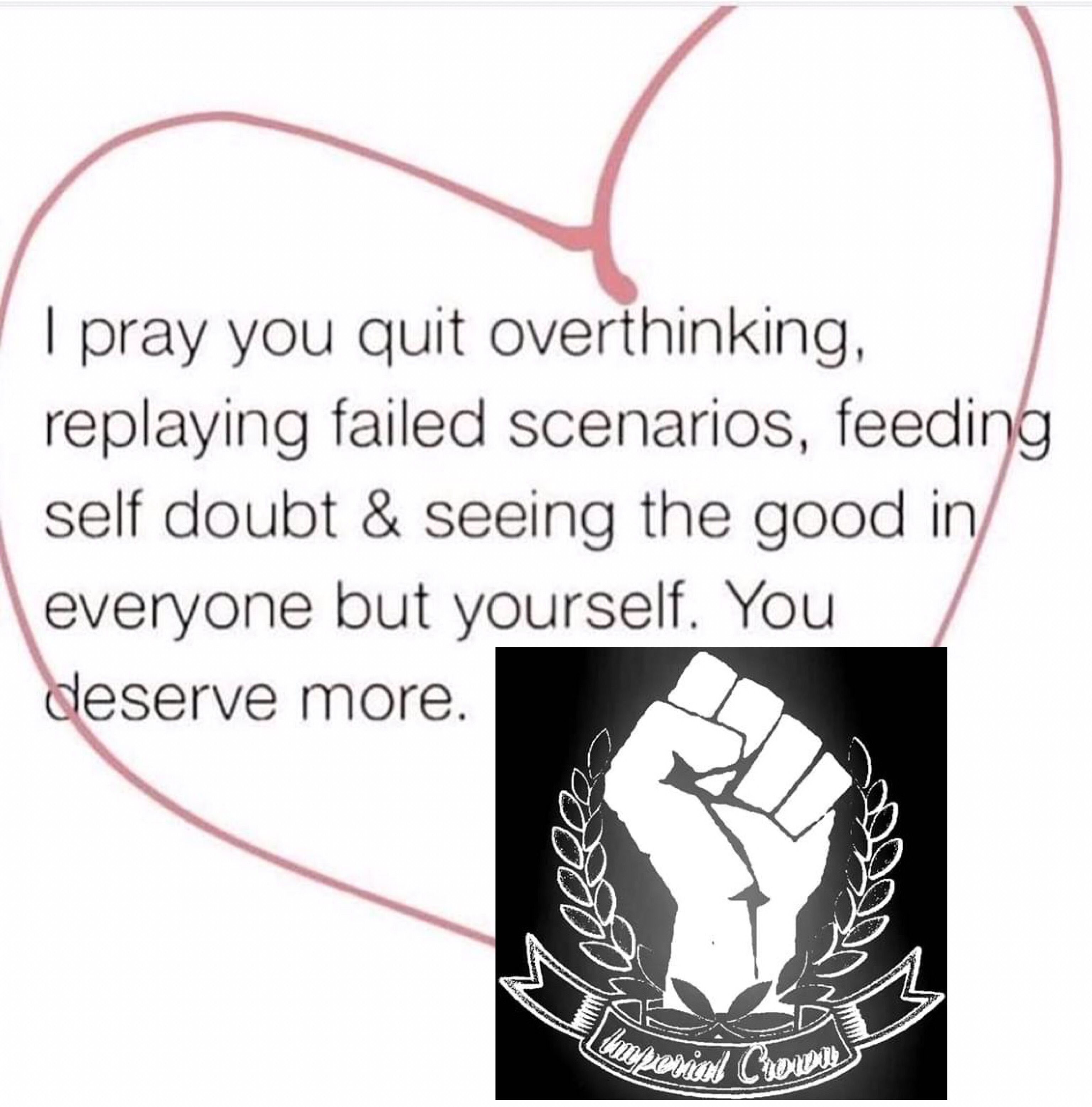 I pray you quit overthinking, replaying failed scenarios…..