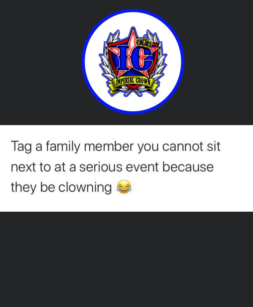 Tag a family member you cannot sit next to at a serious event because they be clowning