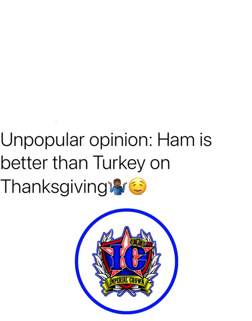 Unpopular opinion Ham is better than Turkey on Thanksgiving