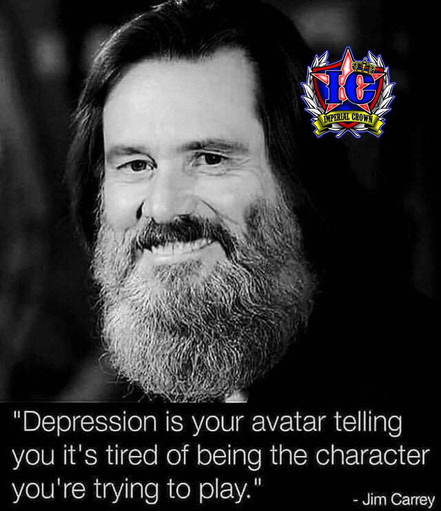 Depression is your avatar telling you it's tired of being the character you're trying to play