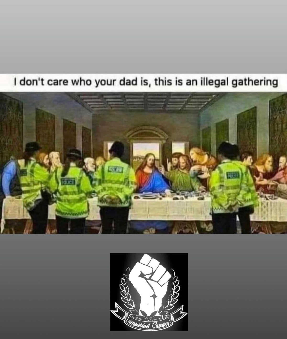 I don't care who your dad is, this is an illegal gathering